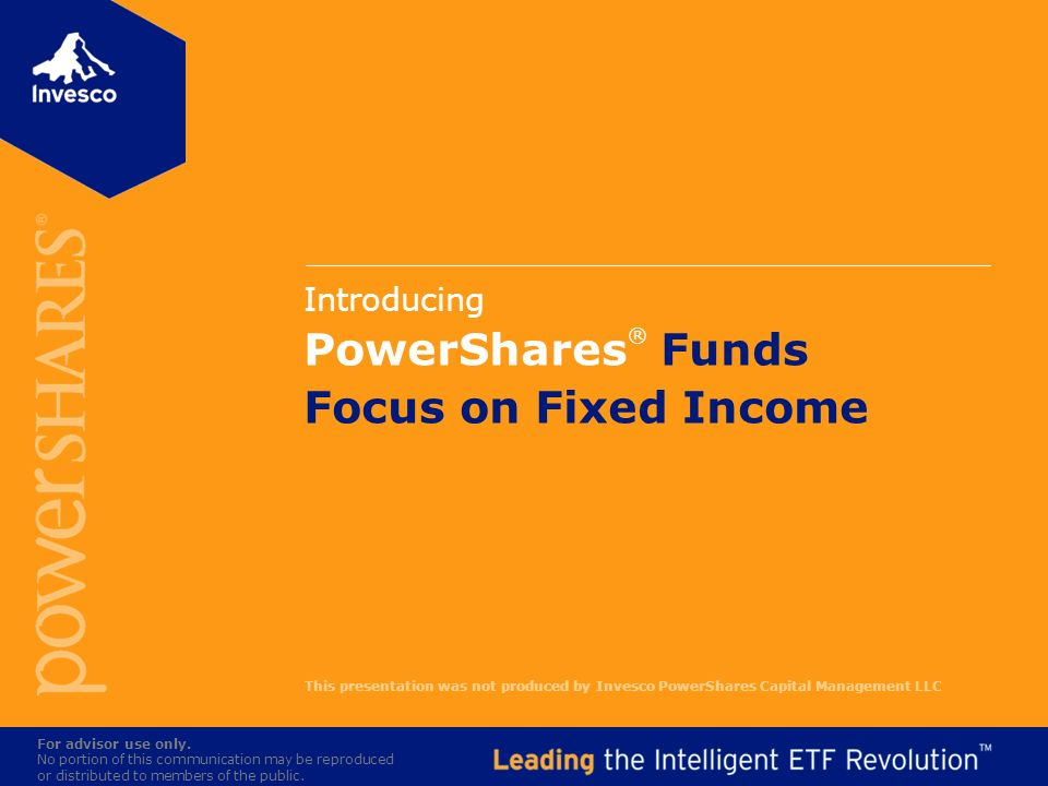 Introducing PowerShares® Funds Focus on Fixed Income