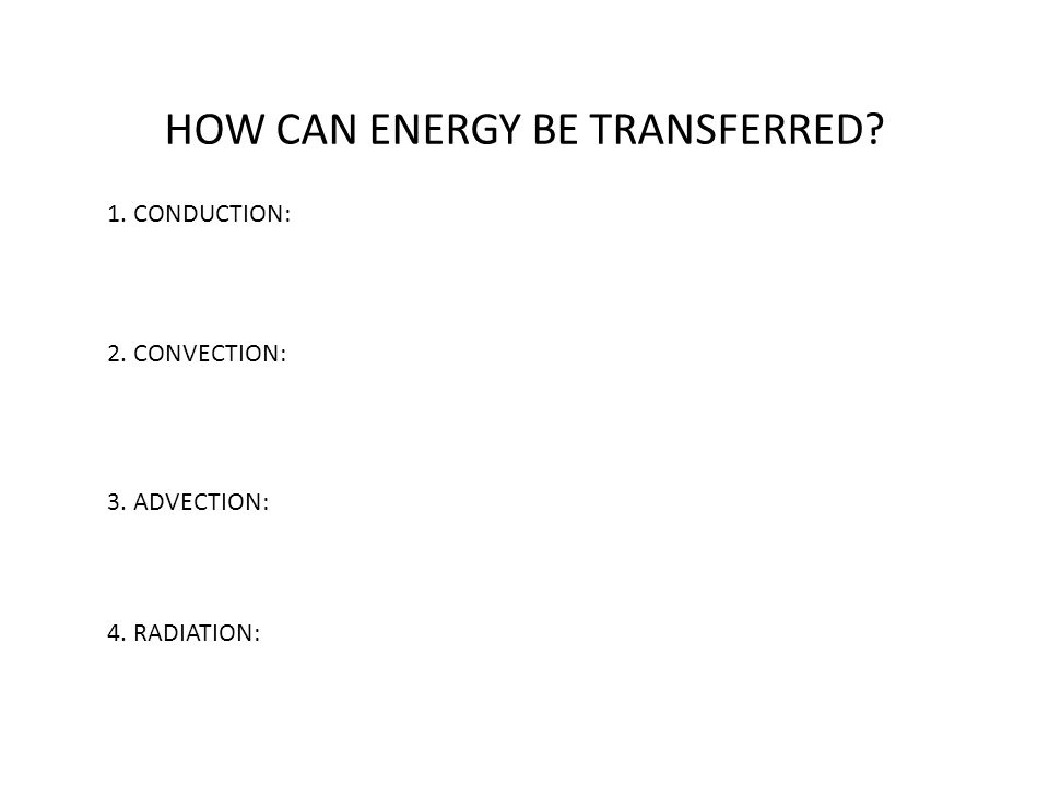 HOW CAN ENERGY BE TRANSFERRED