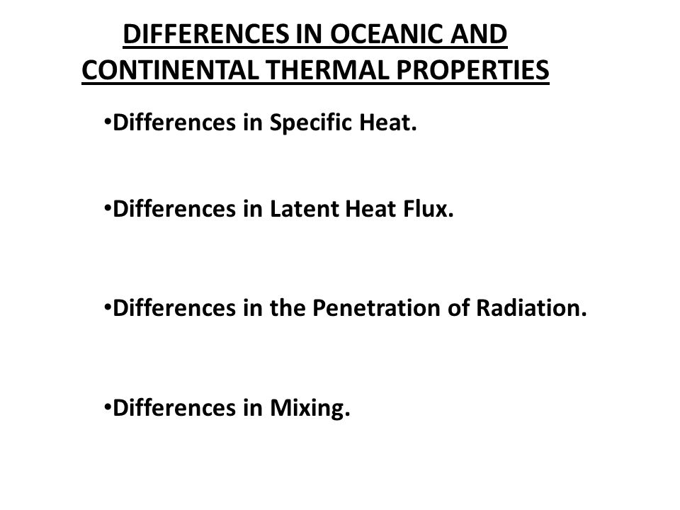 DIFFERENCES IN OCEANIC AND CONTINENTAL THERMAL PROPERTIES