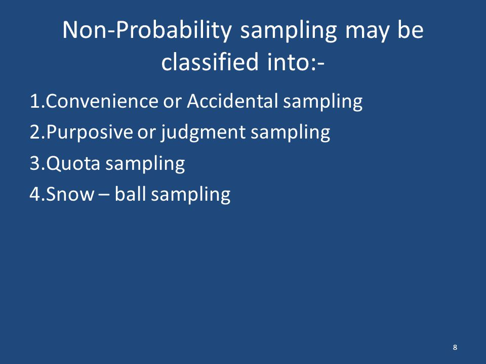 Non-Probability sampling may be classified into:-