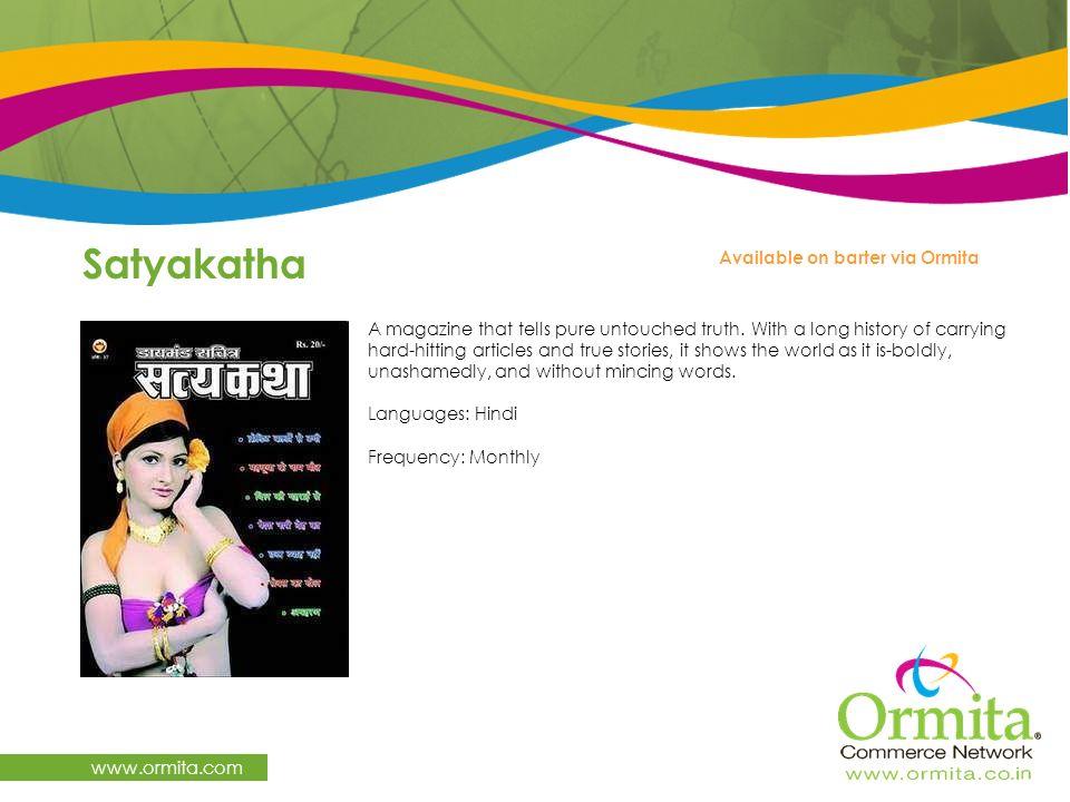 Satyakatha www.ormita.com Available on barter via Ormita