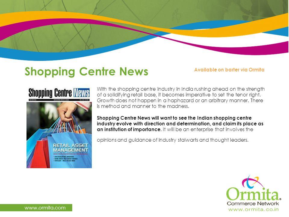 Shopping Centre News www.ormita.com Available on barter via Ormita
