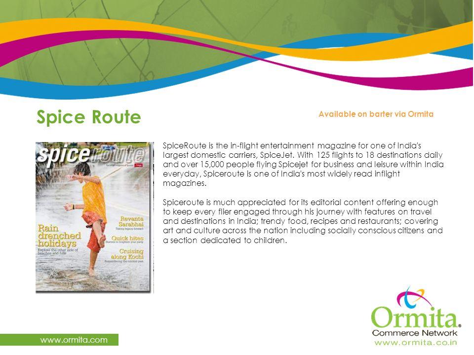Spice Route www.ormita.com Available on barter via Ormita