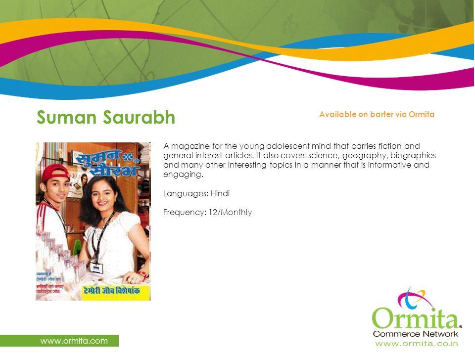 Suman Saurabh www.ormita.com Available on barter via Ormita
