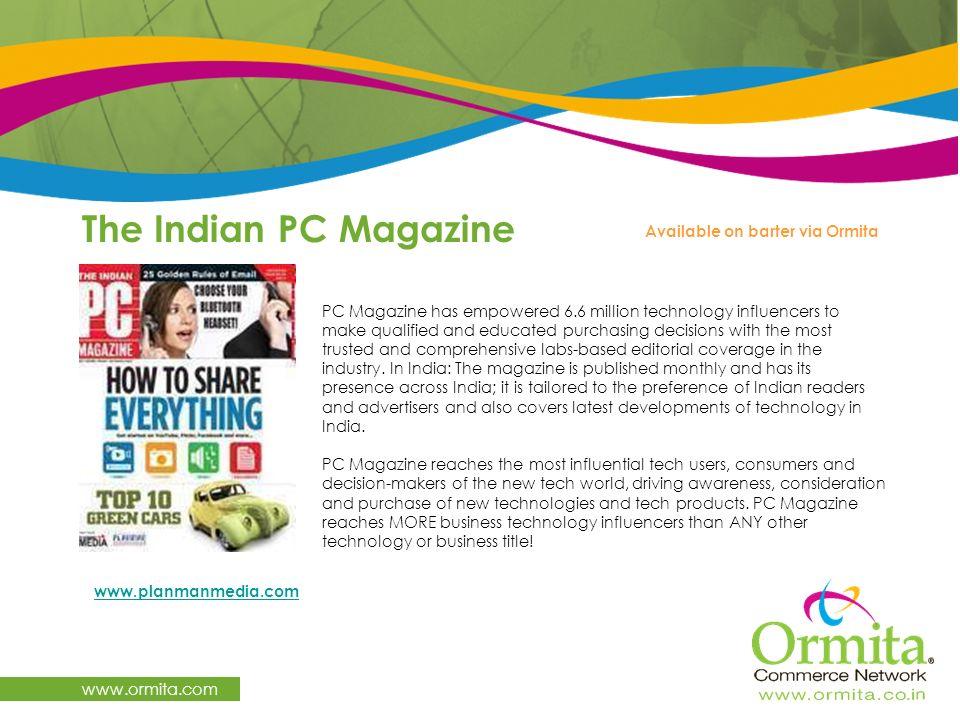The Indian PC Magazine www.ormita.com Available on barter via Ormita