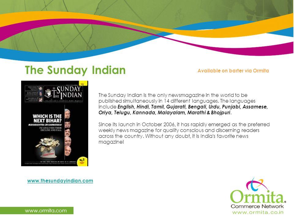 The Sunday Indian www.ormita.com Available on barter via Ormita