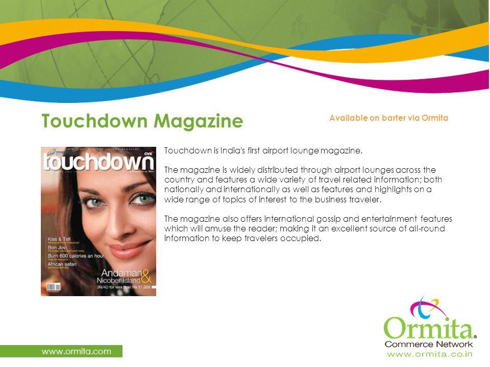 Touchdown Magazine www.ormita.com Available on barter via Ormita