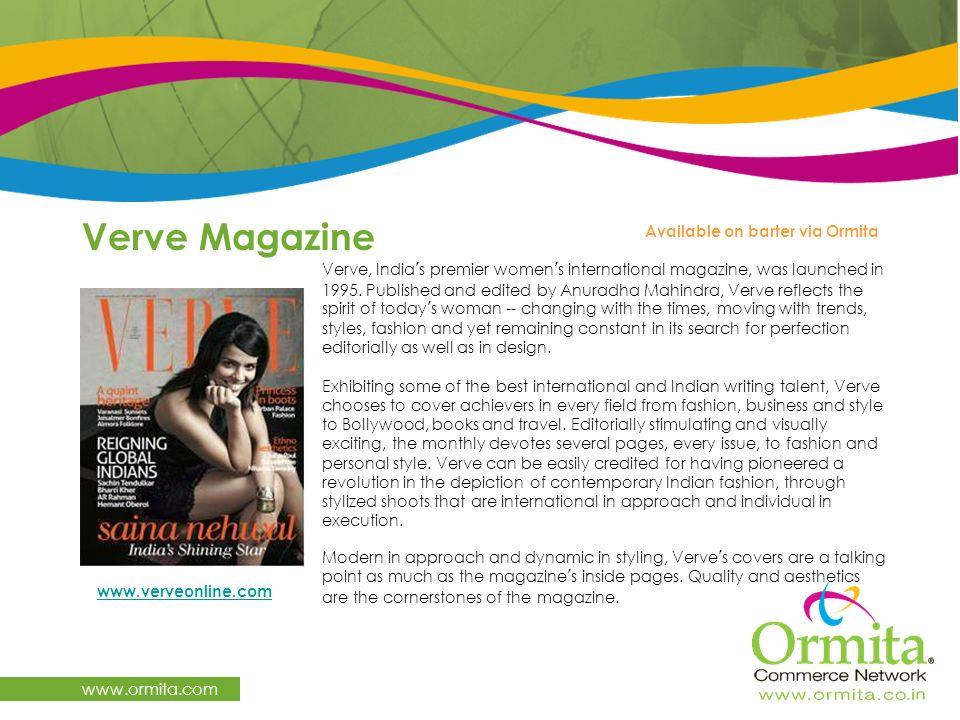 Verve Magazine www.ormita.com Available on barter via Ormita