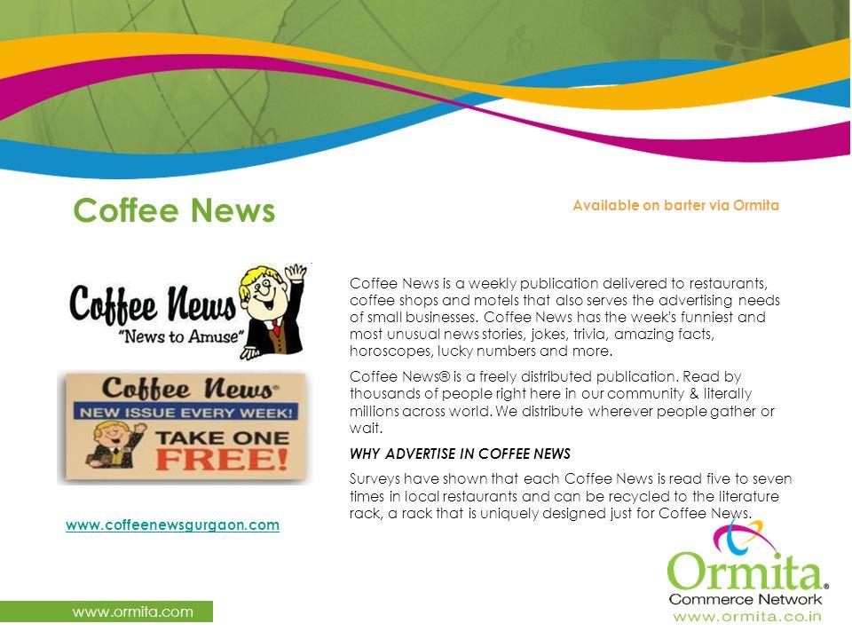 Coffee News www.ormita.com Available on barter via Ormita