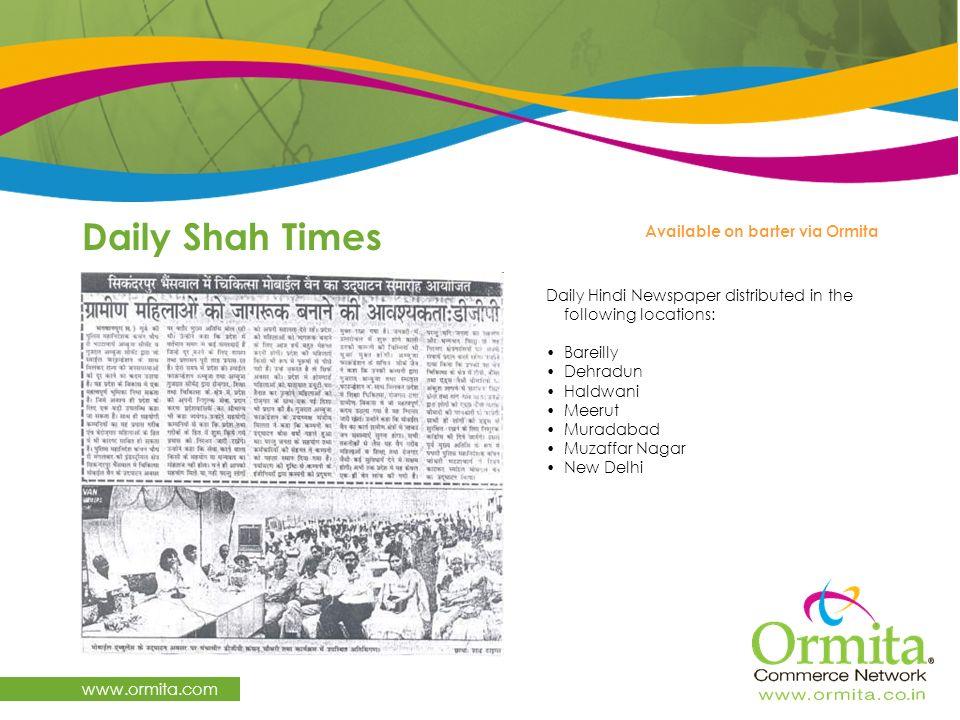 Daily Shah Times www.ormita.com Available on barter via Ormita