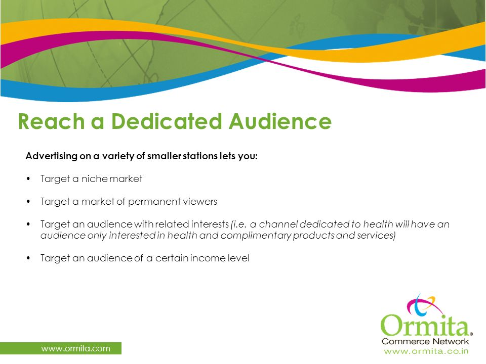 Reach a Dedicated Audience