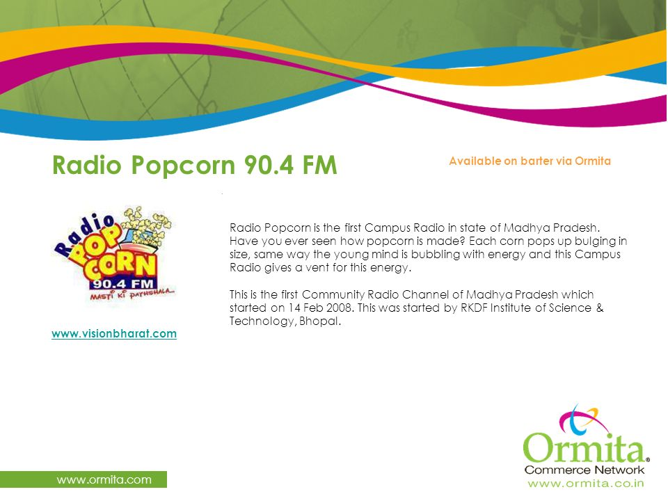 Radio Popcorn 90.4 FM   Available on barter via Ormita