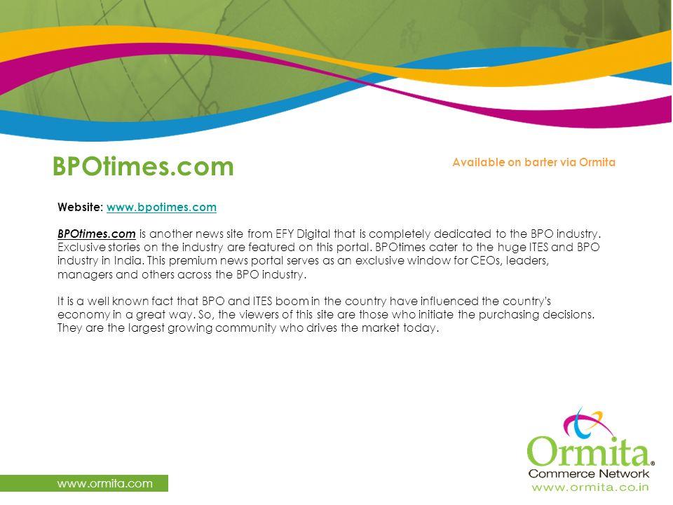 BPOtimes.com www.ormita.com Available on barter via Ormita