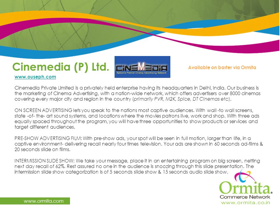 Cinemedia (P) Ltd.   Available on barter via Ormita