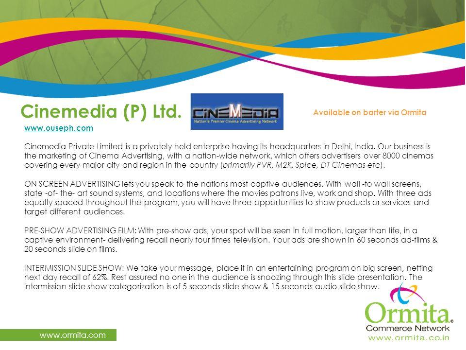 Cinemedia (P) Ltd. www.ormita.com Available on barter via Ormita