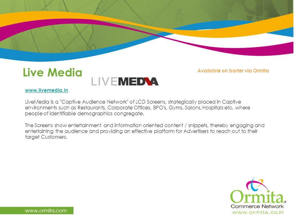 Live Media www.ormita.com Available on barter via Ormita