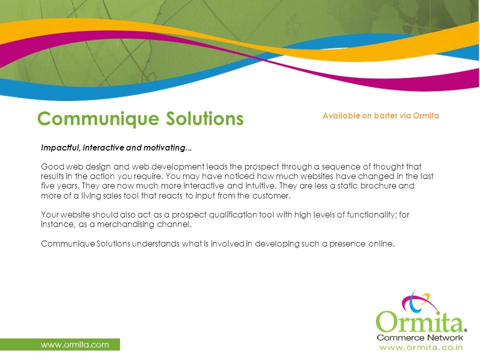 Communique Solutions www.ormita.com Available on barter via Ormita
