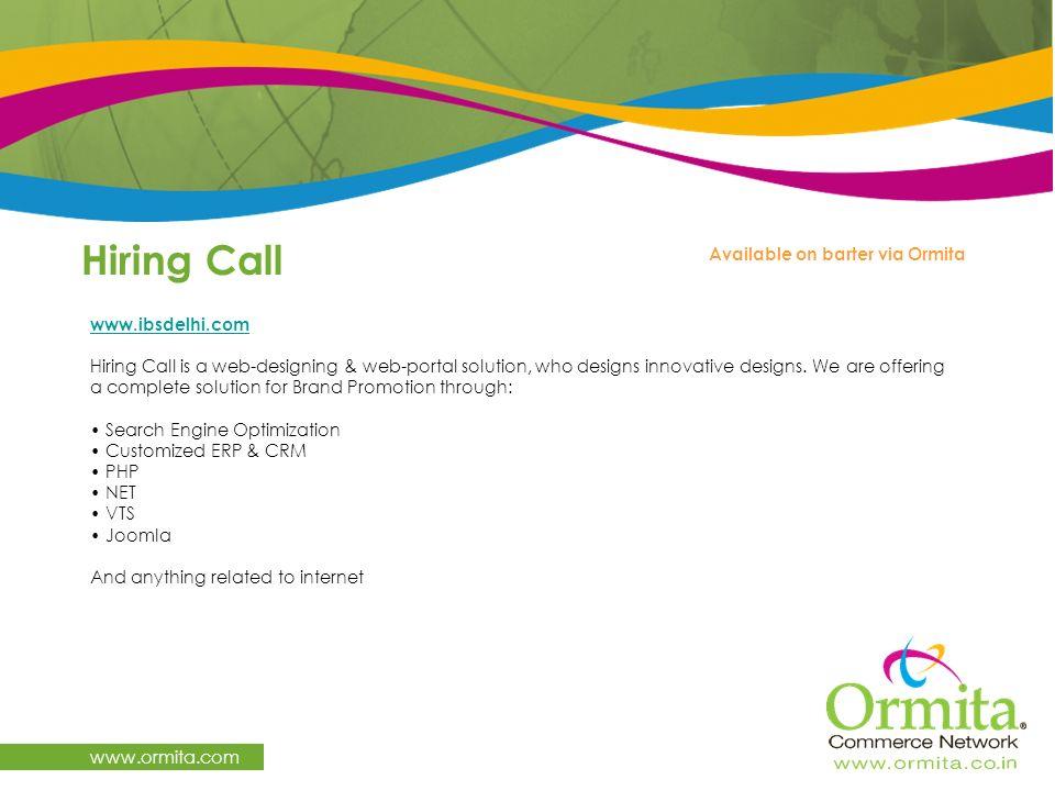 Hiring Call www.ormita.com Available on barter via Ormita