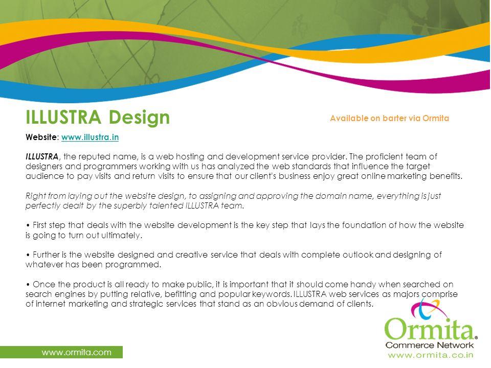 ILLUSTRA Design www.ormita.com Available on barter via Ormita