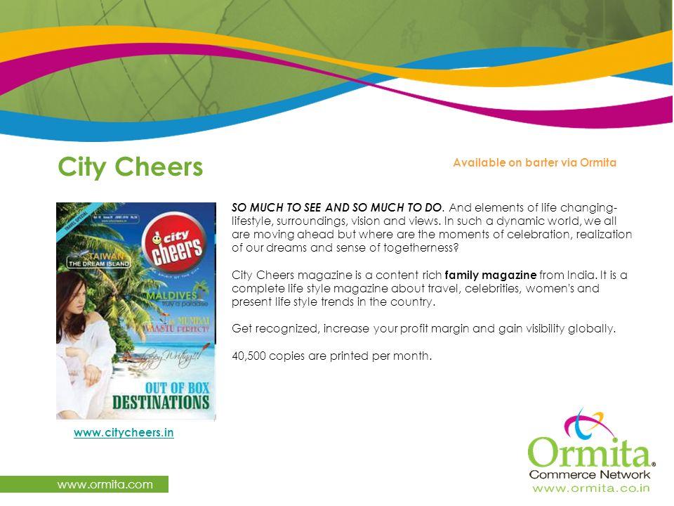 City Cheers www.ormita.com Available on barter via Ormita