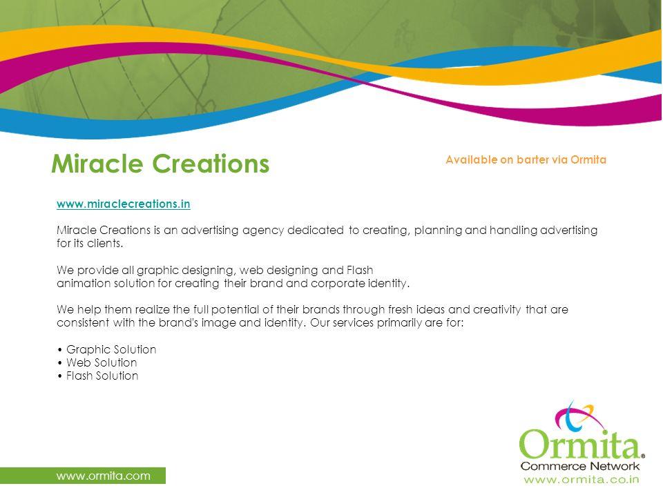Miracle Creations www.ormita.com Available on barter via Ormita