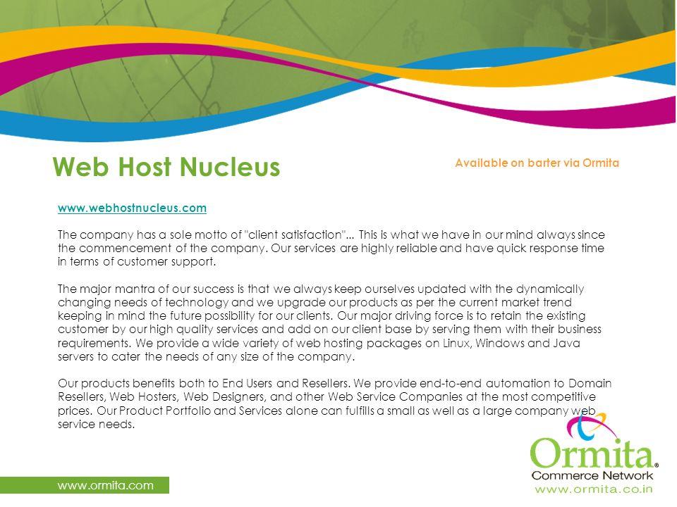 Web Host Nucleus www.ormita.com Available on barter via Ormita