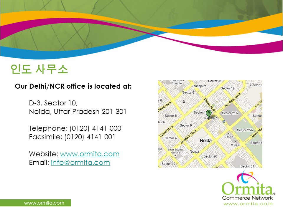 인도 사무소 Our Delhi/NCR office is located at: D-3, Sector 10,