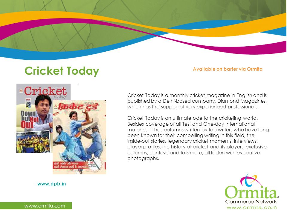 Cricket Today www.ormita.com Available on barter via Ormita