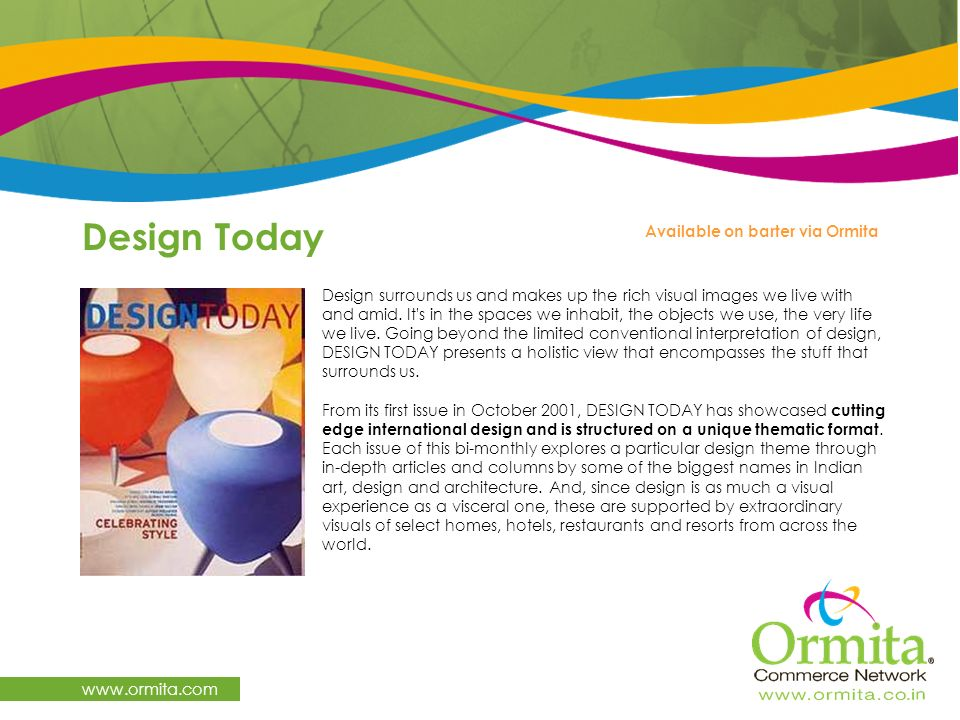 Design Today www.ormita.com Available on barter via Ormita