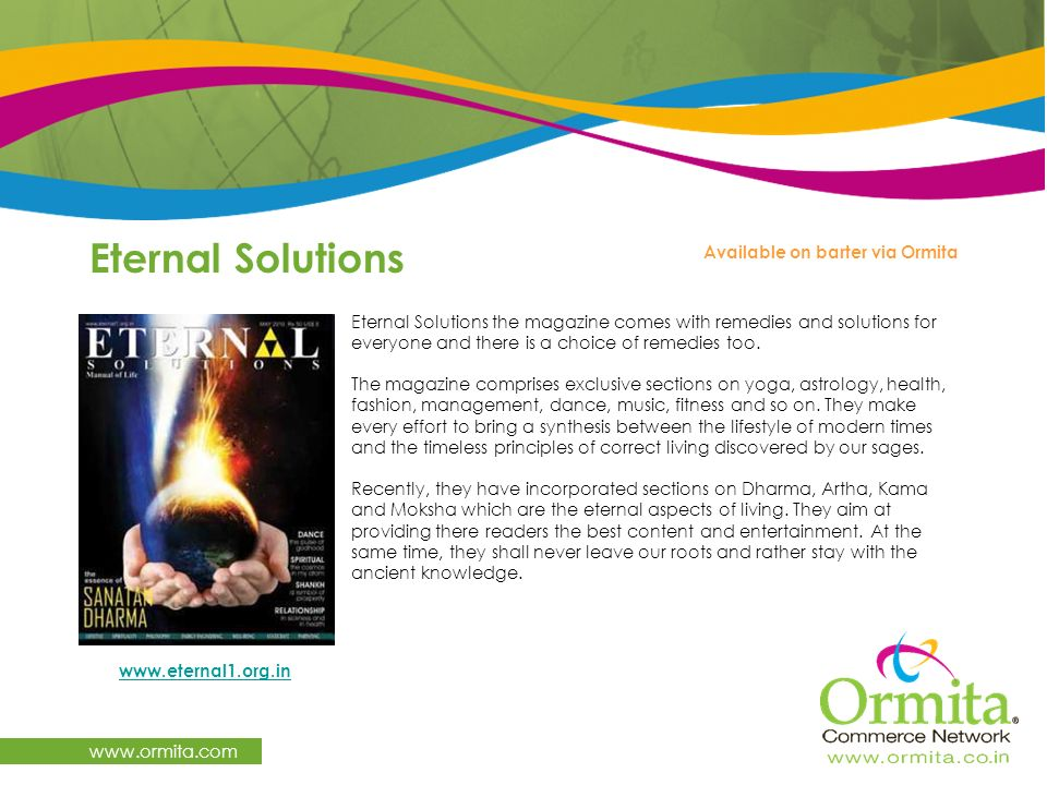 Eternal Solutions www.ormita.com Available on barter via Ormita