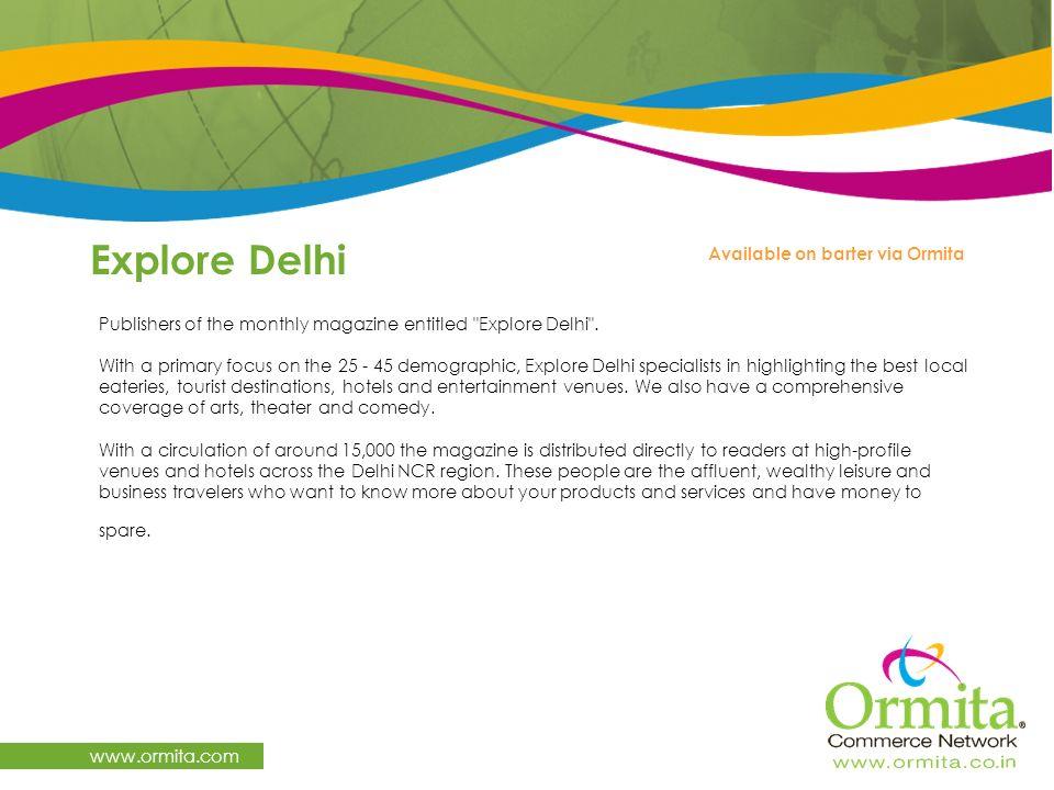 Explore Delhi www.ormita.com Available on barter via Ormita