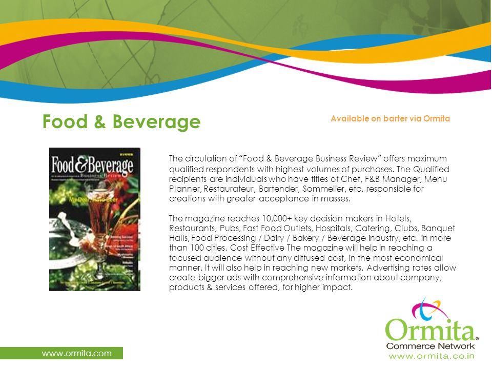 Food & Beverage www.ormita.com Available on barter via Ormita