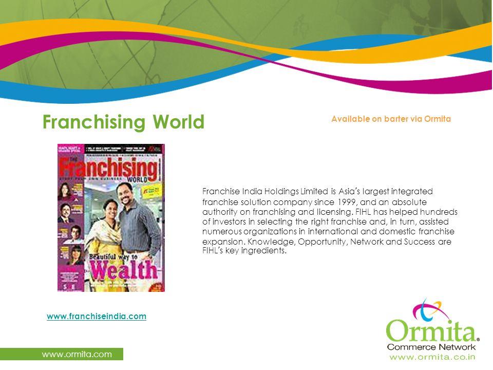 Franchising World www.ormita.com Available on barter via Ormita