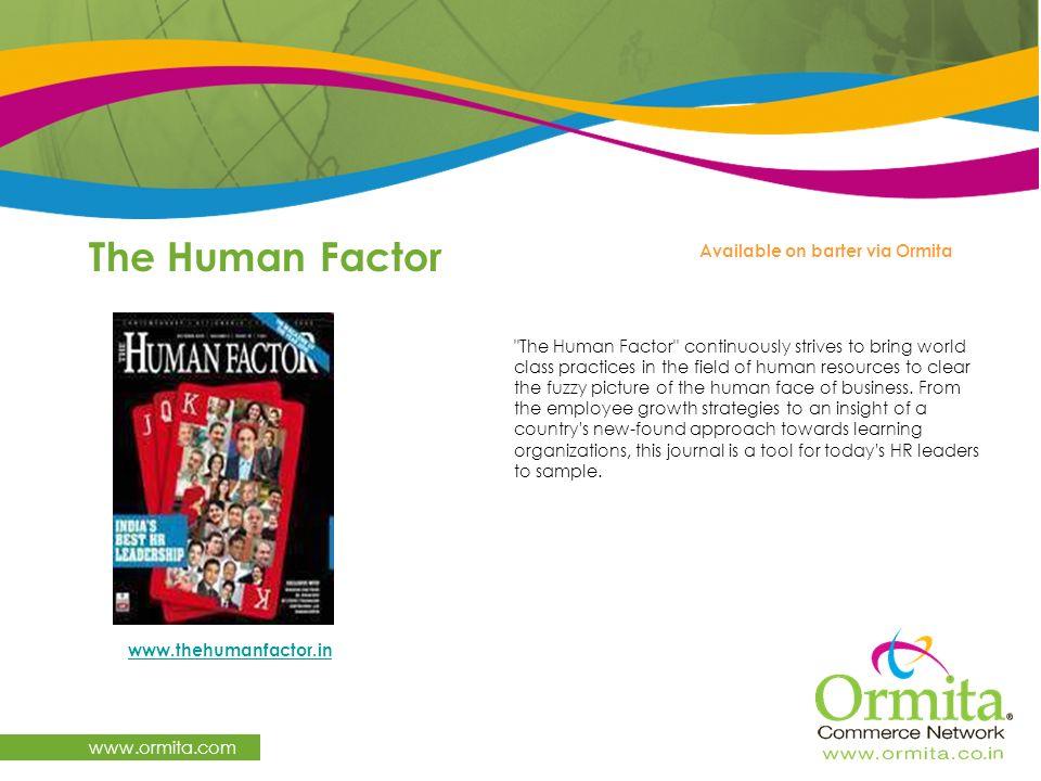 The Human Factor www.ormita.com Available on barter via Ormita