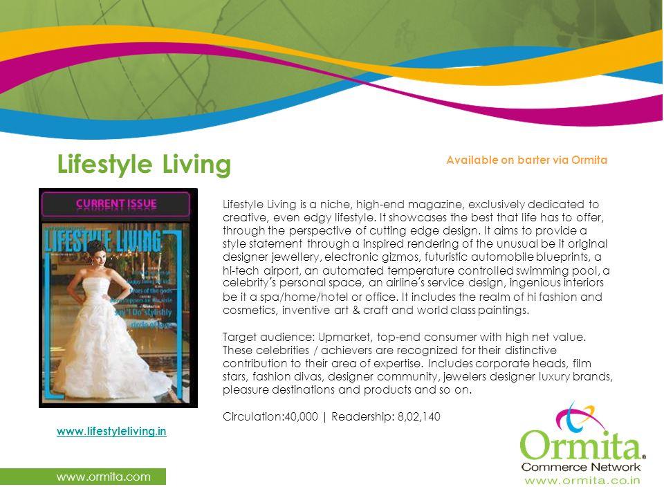 Lifestyle Living www.ormita.com Available on barter via Ormita