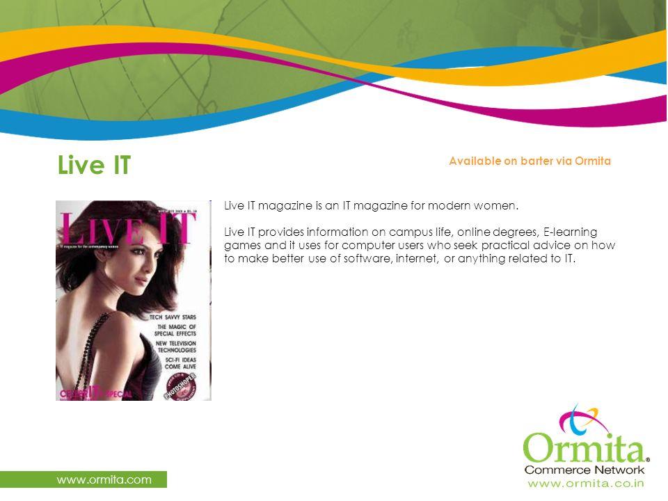 Live IT www.ormita.com Available on barter via Ormita