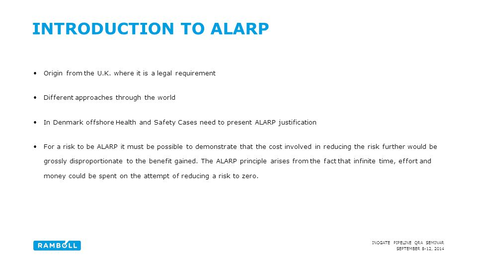 Introduction to alarp Origin from the U.K. where it is a legal requirement. Different approaches through the world.