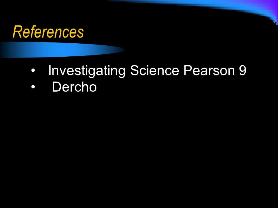 References Investigating Science Pearson 9 Dercho