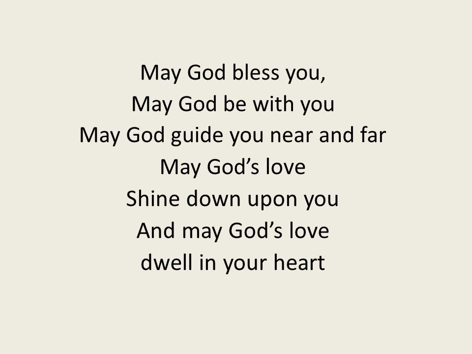 May God guide you near and far