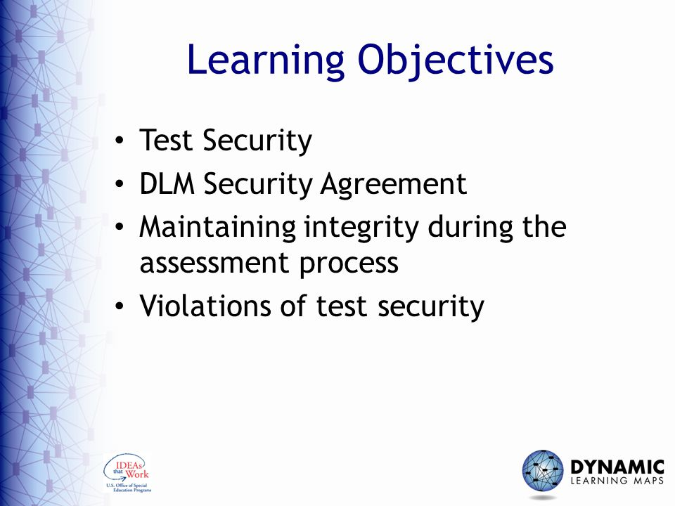 Learning Objectives Test Security DLM Security Agreement