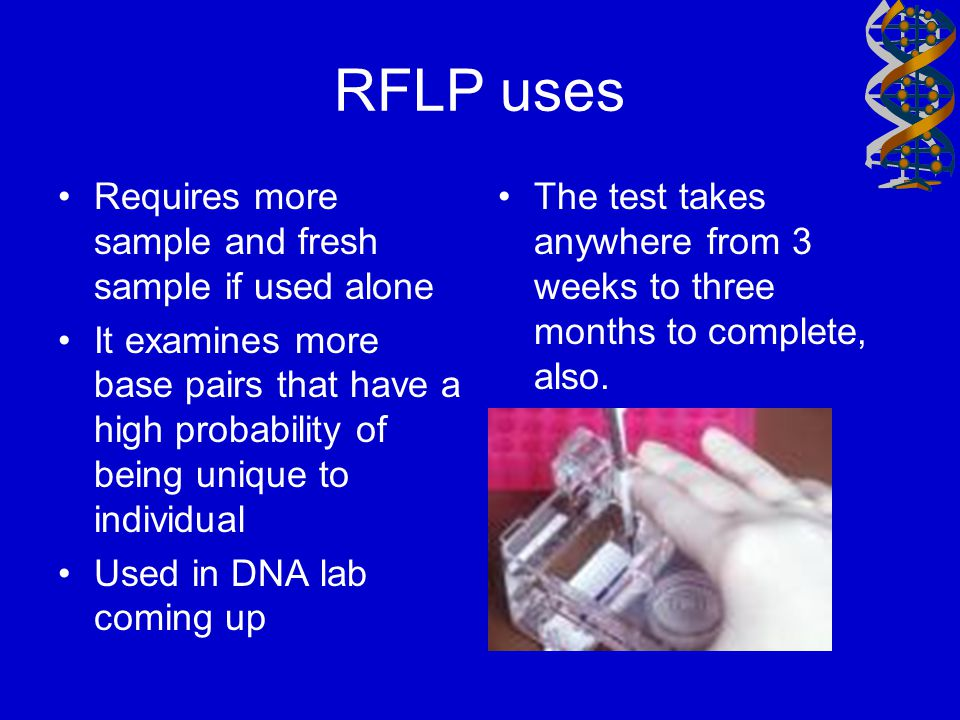 RFLP uses Requires more sample and fresh sample if used alone