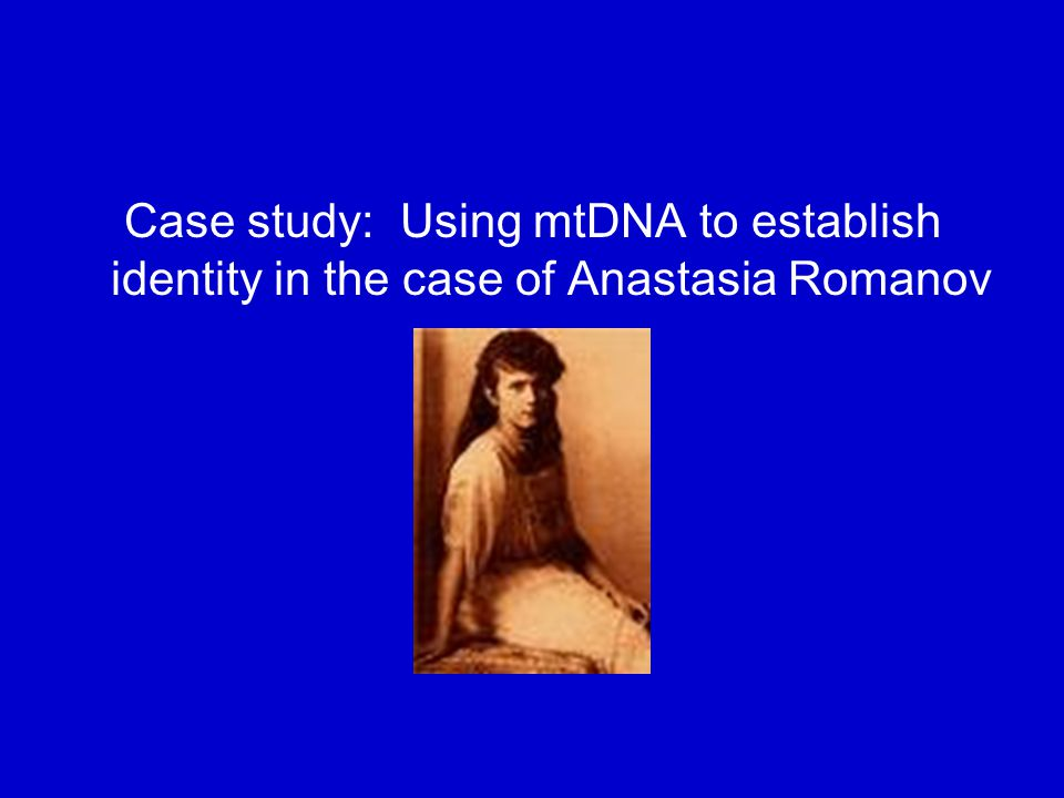 Case study: Using mtDNA to establish identity in the case of Anastasia Romanov