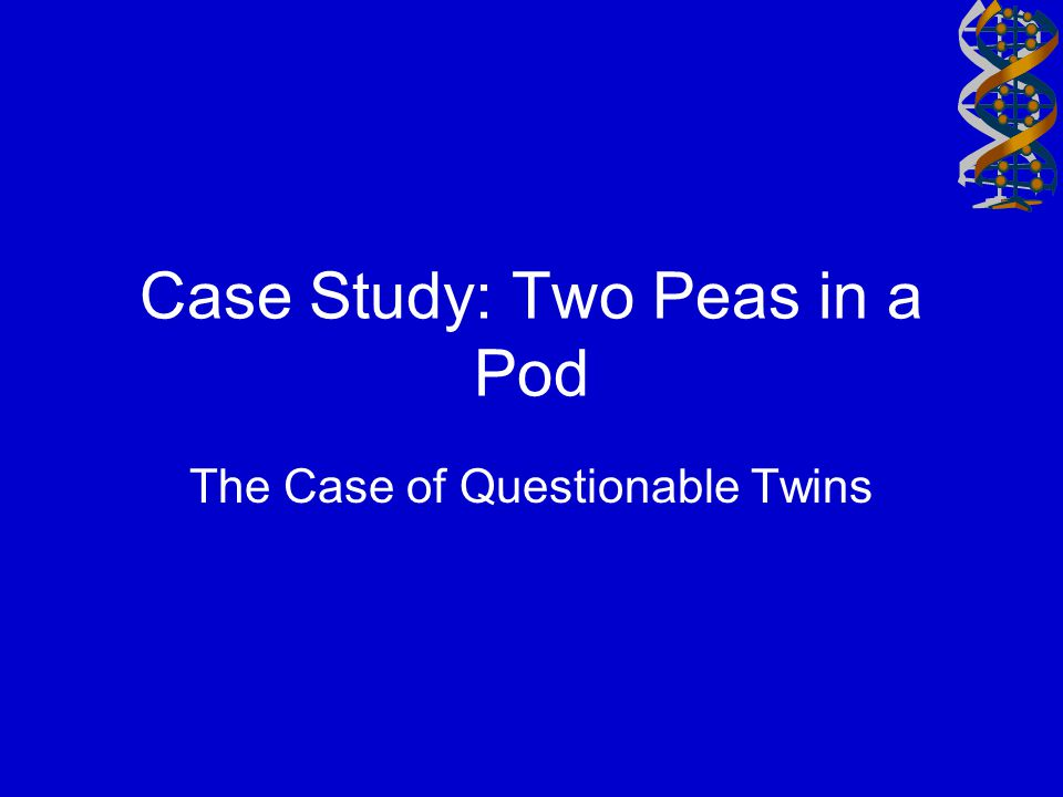 Case Study: Two Peas in a Pod