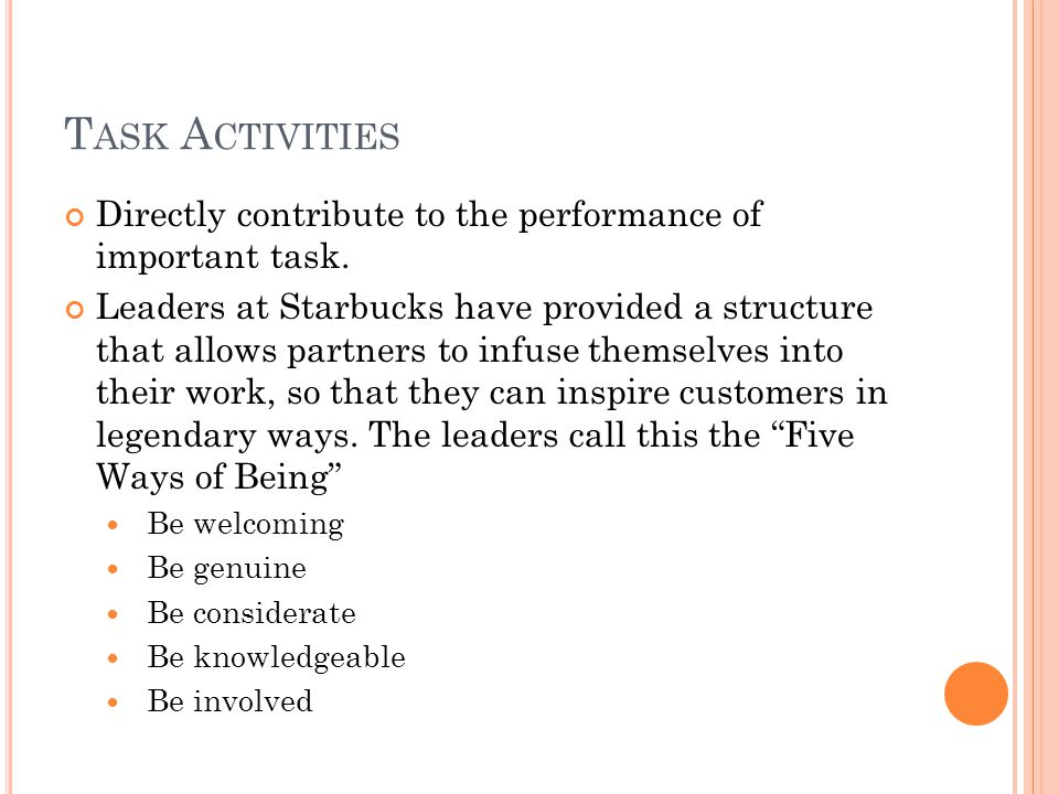 Task Activities Directly contribute to the performance of important task.