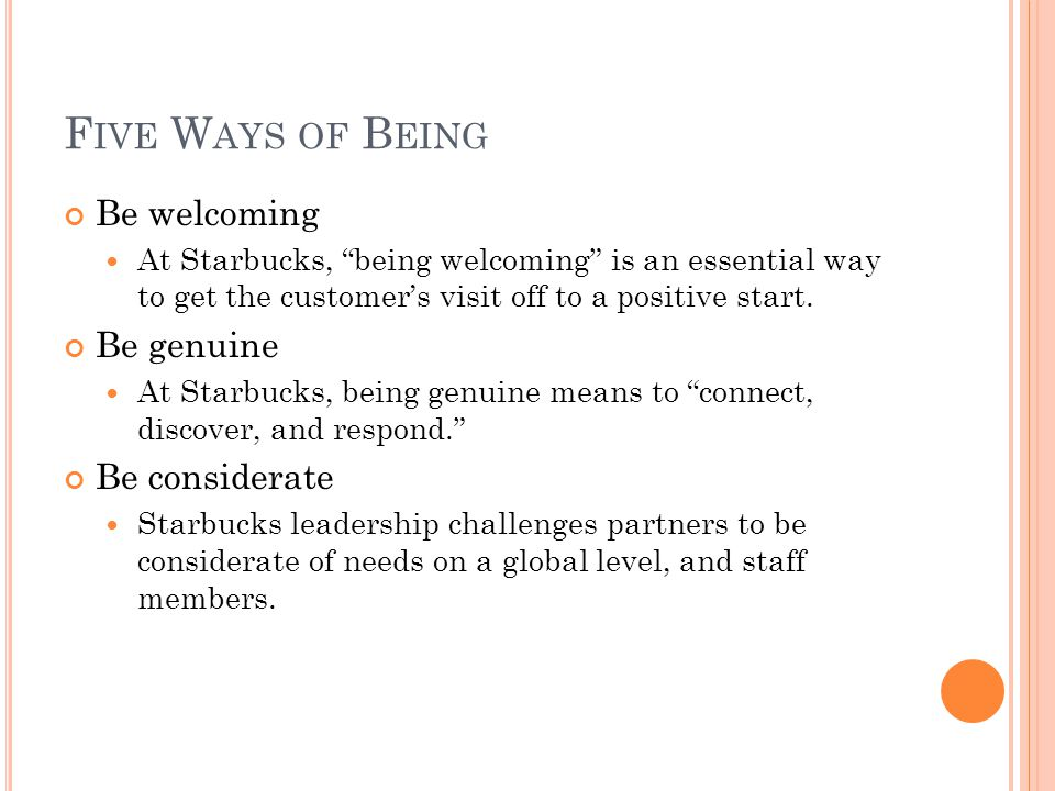 Five Ways of Being Be welcoming Be genuine Be considerate