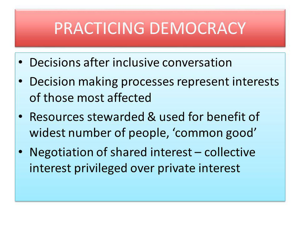 PRACTICING DEMOCRACY Decisions after inclusive conversation