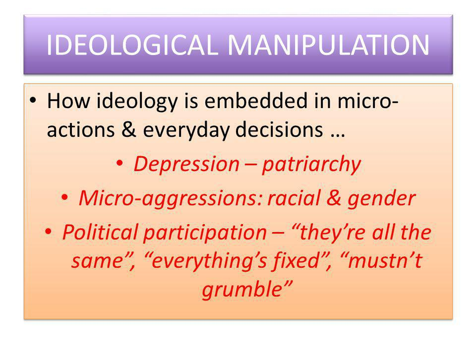 IDEOLOGICAL MANIPULATION