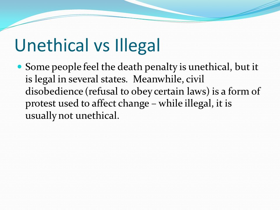 Unethical vs Illegal