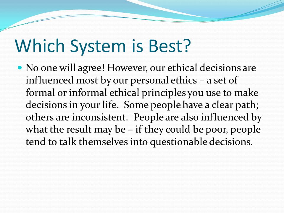 Which System is Best