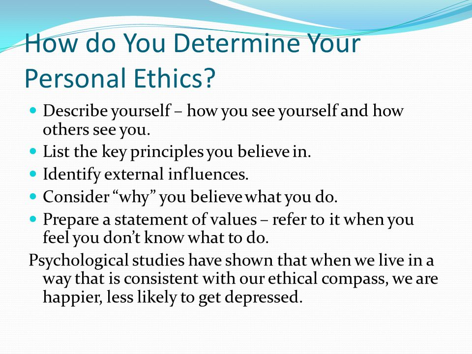 how personal can ethics get Understanding how ethics can make you a better person in the workplace is a solid starting point for a commitment to always doing the right  personal ethics.